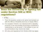 does the university or agency fall under section 508 or w3c regulations
