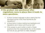 if the product was purchased after regulations were in place then it leads to more questions