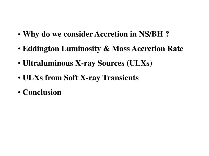 Why do we consider Accretion in NS/BH ?