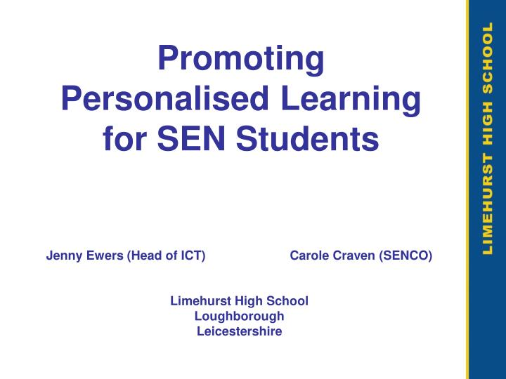 Promoting Personalised Learning for SEN Students