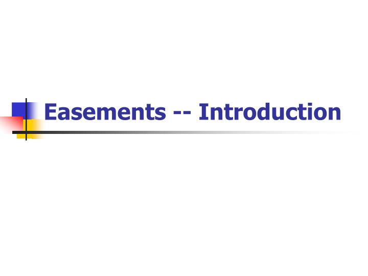Easements -- Introduction