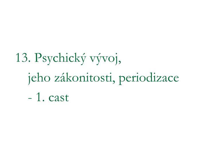 13. Psychický vývoj,