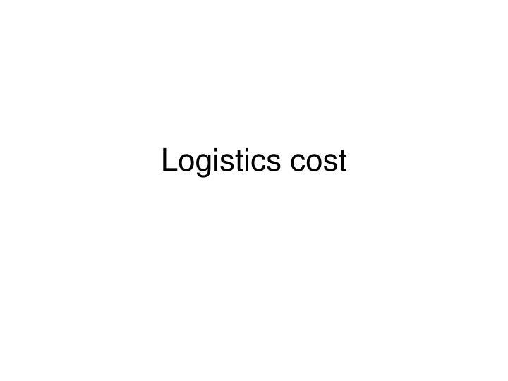 Logistics cost