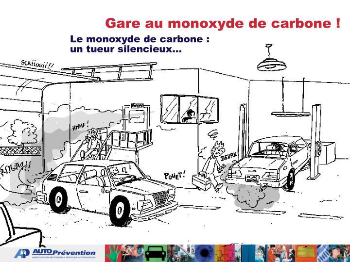 Gare au monoxyde de carbone !