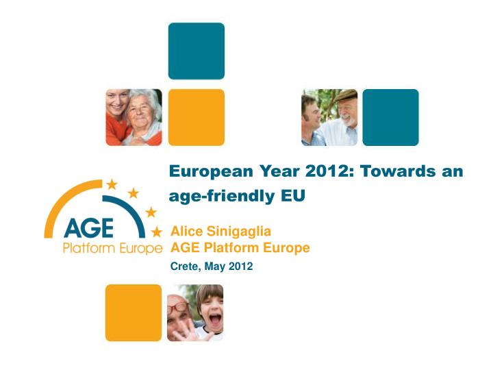 European year 2012 towards an age friendly eu