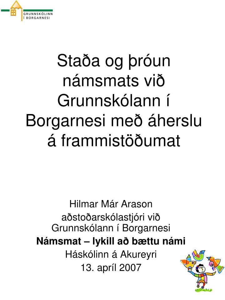 Staða og þróun námsmats við Grunnskólann í Borgarnesi með áherslu á frammistöðumat
