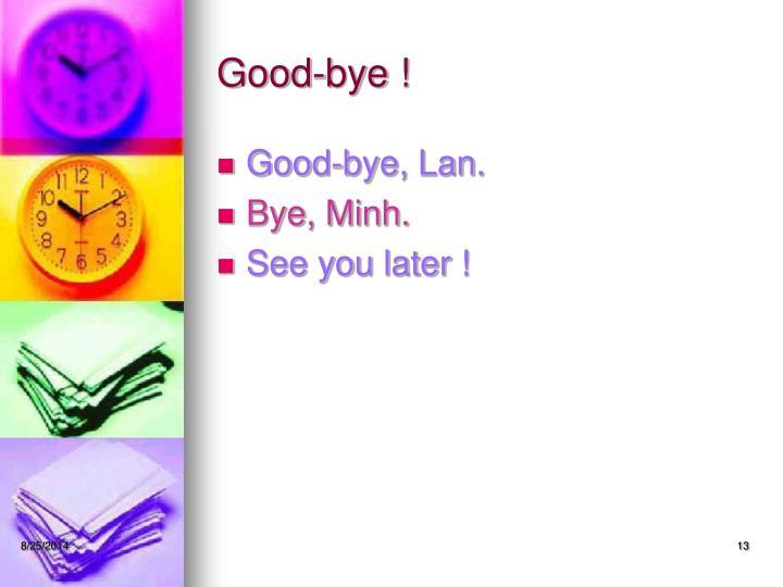 Good-bye !