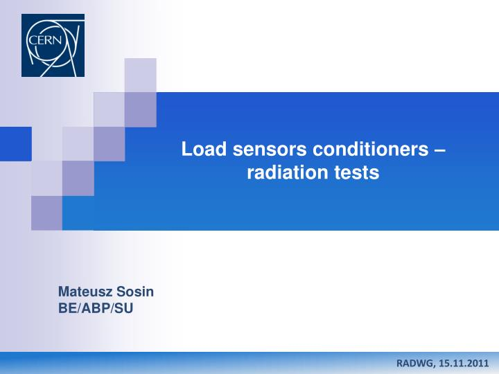 Load sensors conditioners – radiation tests