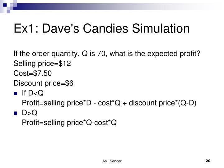 Ex1: Dave's Candies Simulation