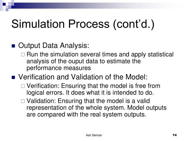 Simulation Process (cont'd.)