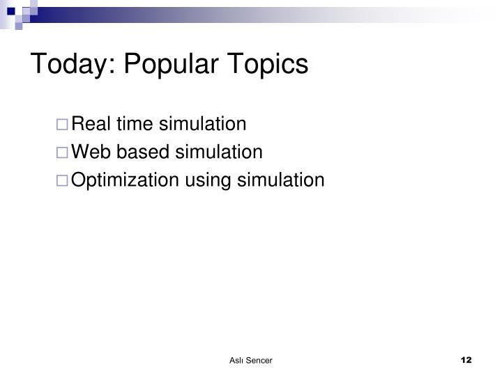 Today: Popular Topics