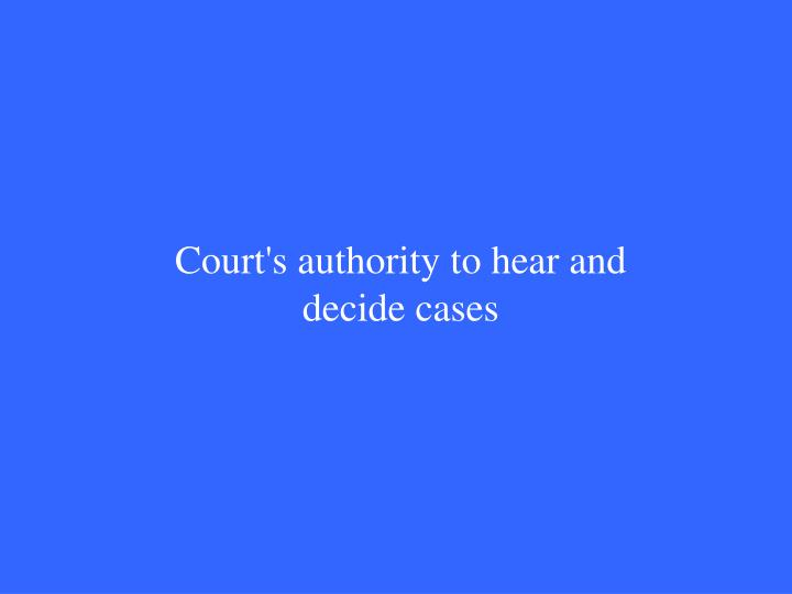 Court's authority to hear and decide cases