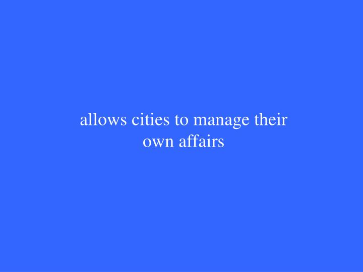 allows cities to manage their own affairs