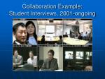 collaboration example student interviews 2001 ongoing