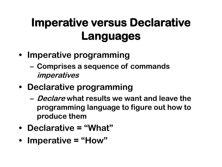 Imperative versus Declarative Languages
