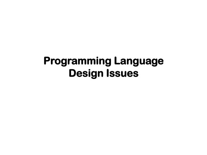 Programming language design issues