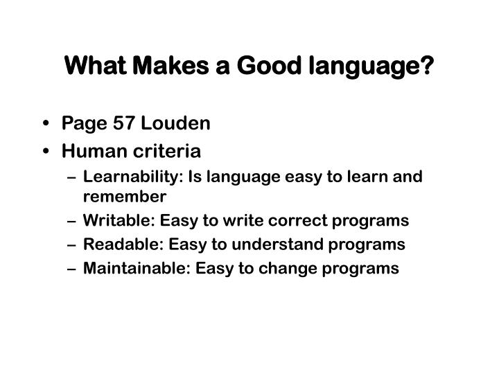 What Makes a Good language?