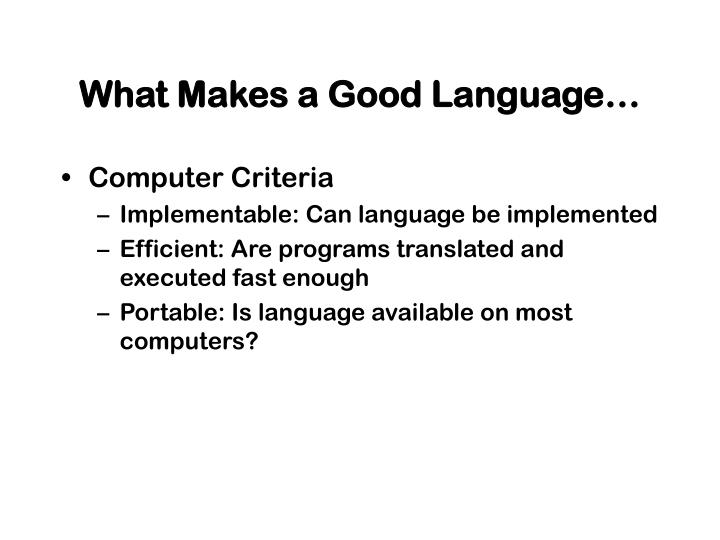What Makes a Good Language…