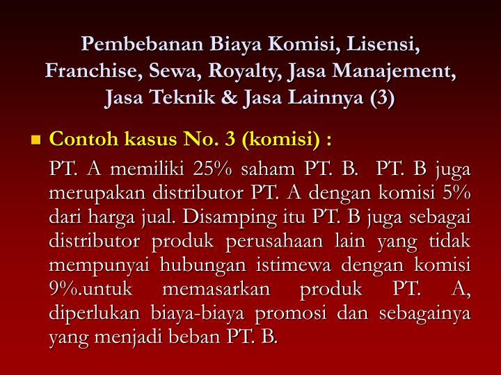 Pembebanan Biaya Komisi, Lisensi, Franchise, Sewa, Royalty, Jasa Manajement, Jasa Teknik & Jasa Lainnya (3)