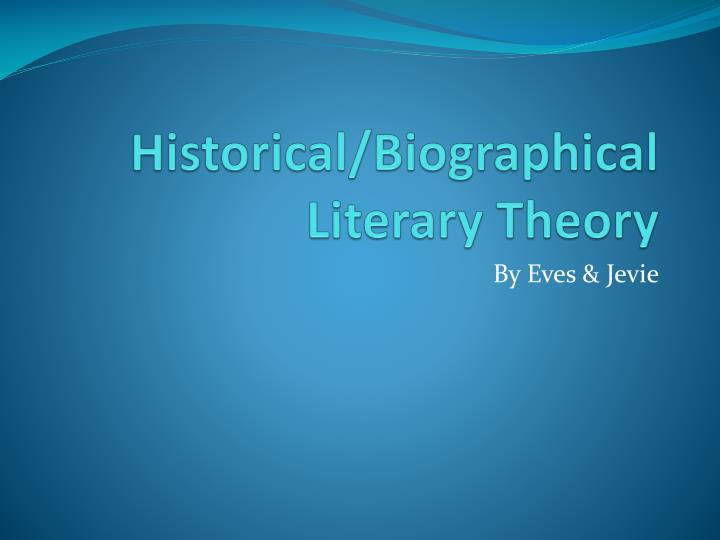 Historical biographical literary theory