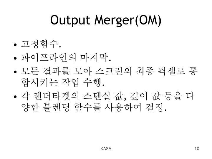 Output Merger(OM)
