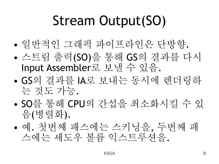 Stream Output(SO)