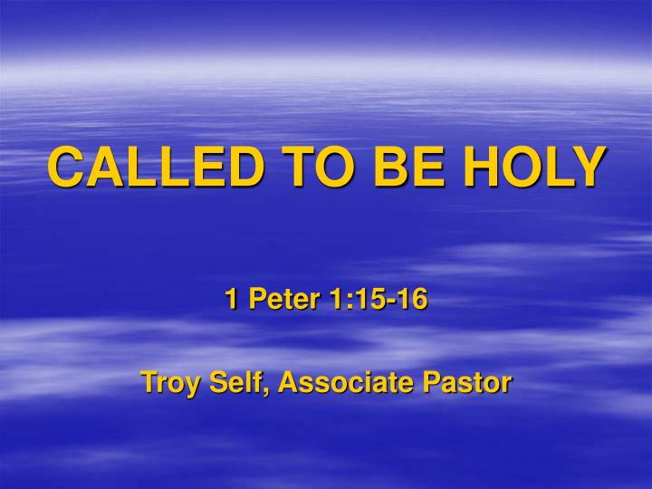 CALLED TO BE HOLY