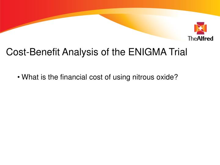 Cost-Benefit Analysis of the ENIGMA Trial