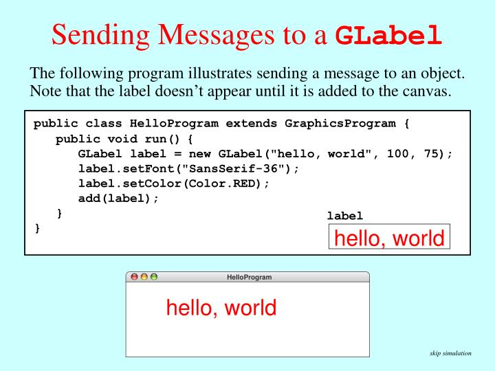 public class HelloProgram extends GraphicsProgram {