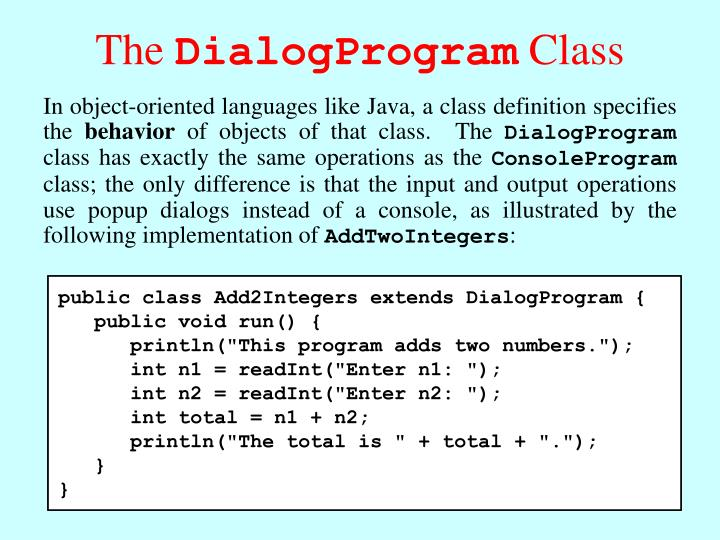public class Add2Integers extends DialogProgram {