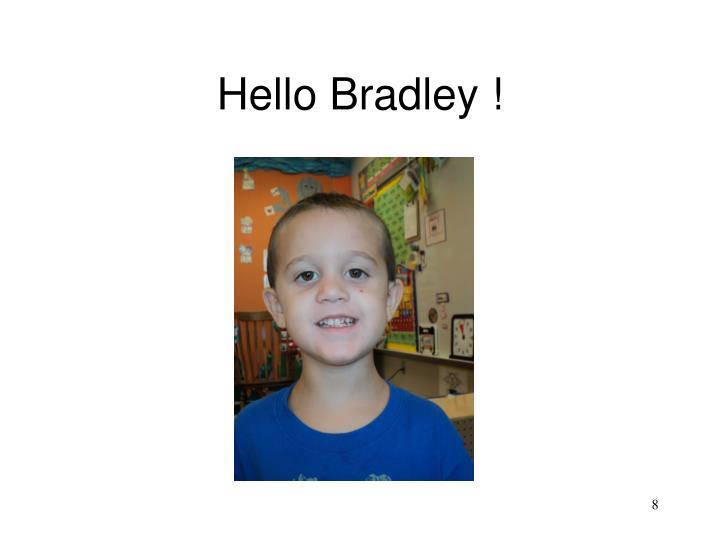 Hello Bradley !