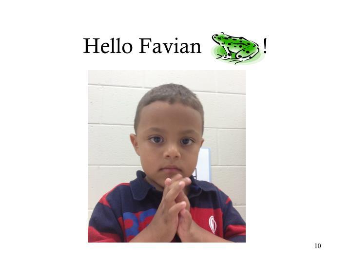 Hello Favian           !