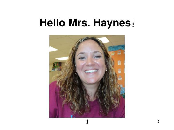 Hello Mrs. Haynes