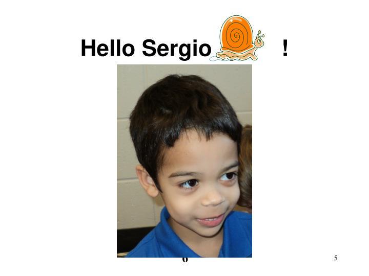 Hello Sergio           !