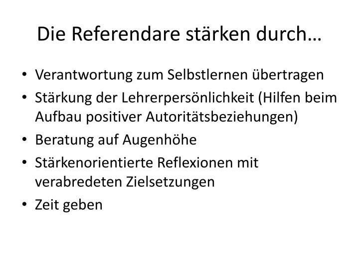 Die Referendare stärken durch…