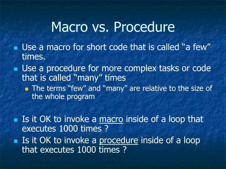 Macro vs. Procedure