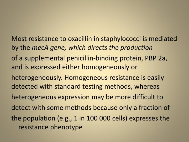 Most resistance to oxacillin in staphylococci is mediated by the