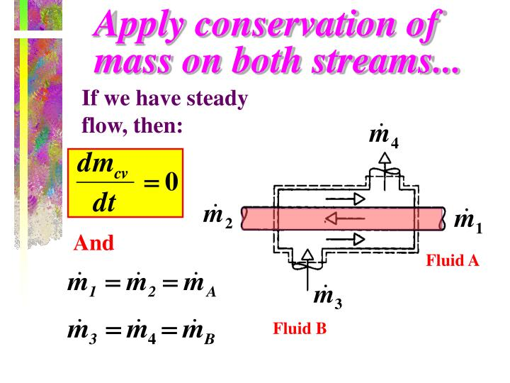 Apply conservation of mass on both streams...