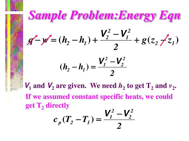 Sample Problem:Energy Eqn