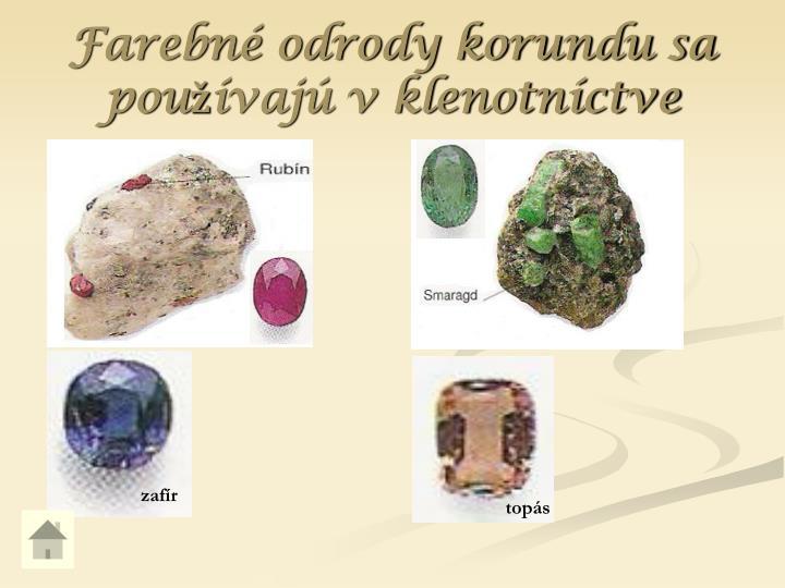 Farebné odrody korundu sa používajú v klenotníctve