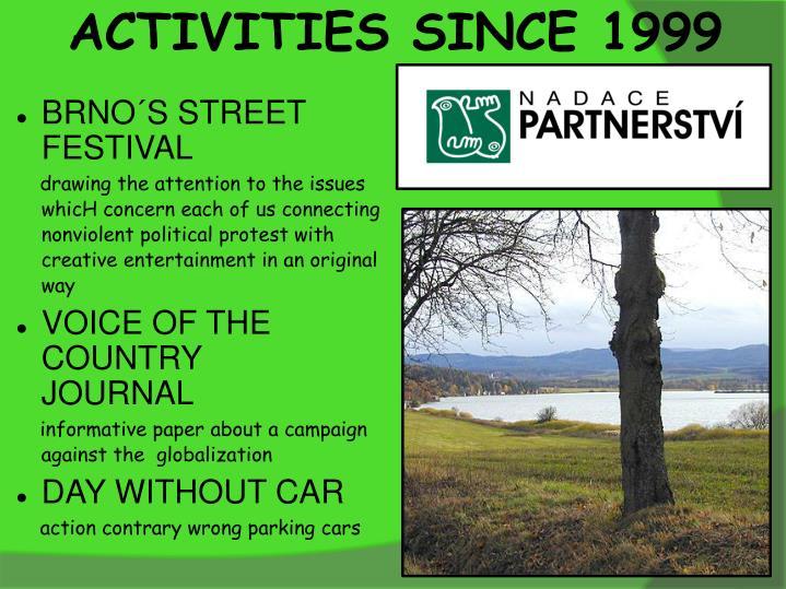 ACTIVITIES SINCE 1999