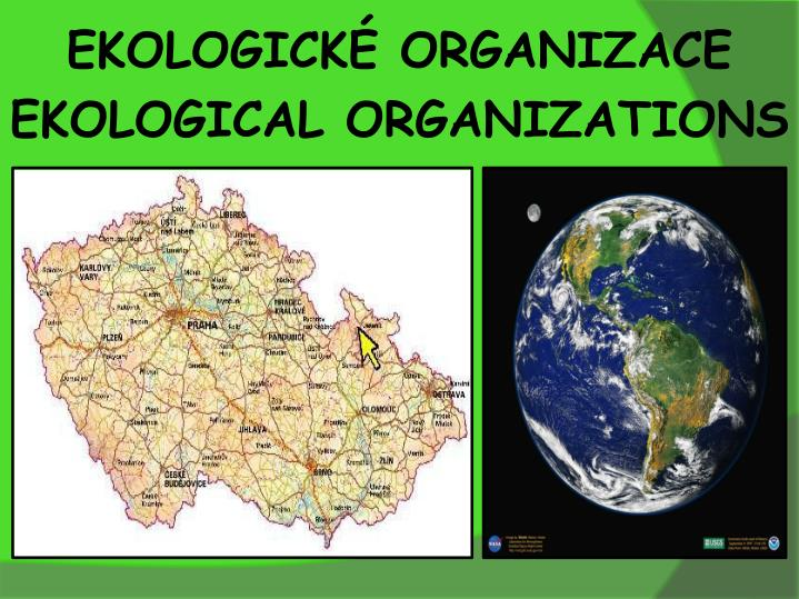 EKOLOGICKÉ ORGANIZACE