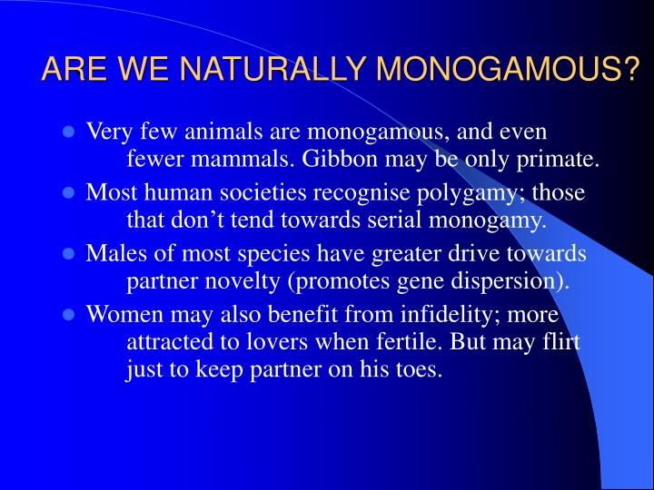 ARE WE NATURALLY MONOGAMOUS?