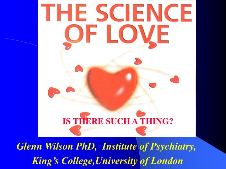 Glenn wilson phd institute of psychiatry king s college university of london