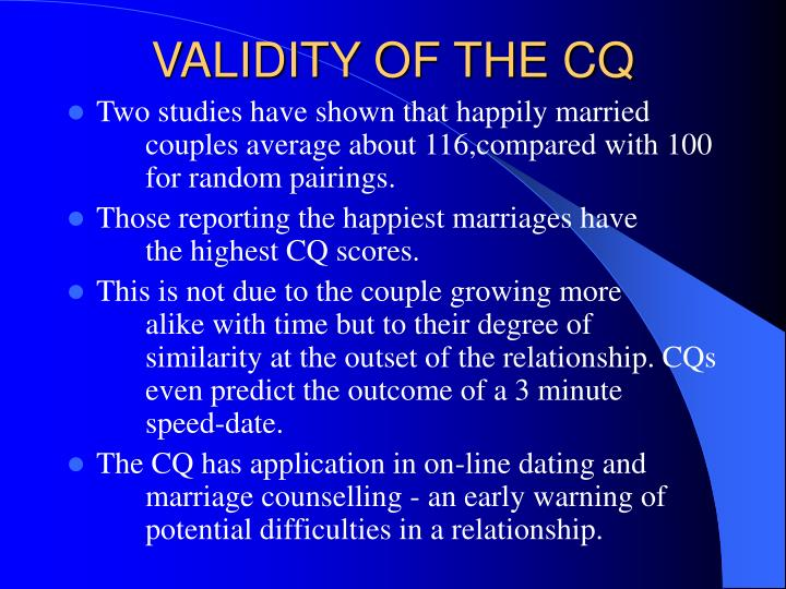 VALIDITY OF THE CQ