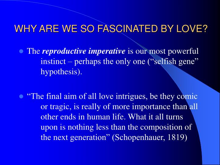 WHY ARE WE SO FASCINATED BY LOVE?