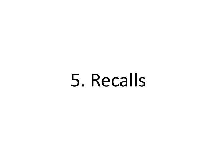 5. Recalls