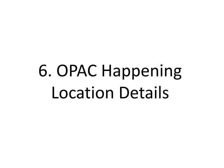 6. OPAC Happening Location Details