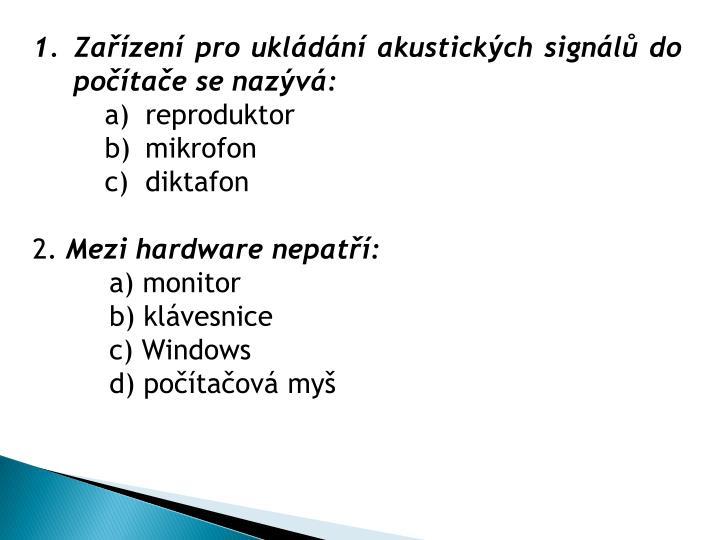 Zařízení pro ukládání akustických signálů do počítače se nazývá: