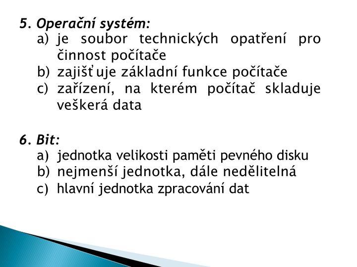 5. Operační systém: